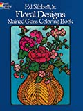 Floral Designs Stained Glass Coloring Book, Ed Sibbett, 0486245543