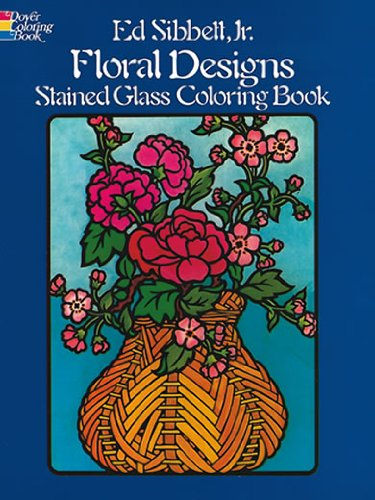 Floral Designs Stained Glass Coloring Book (Dover Nature Stained Glass Coloring Book)