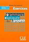 Grammaire Expliquee Du Francais Workbook (Intermediate/Advanced A2/B2) (French Edition)