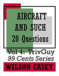 Aircraft And Such (TrivGuy 99 Cents Series - 20 Questions Book 4) (English Edition)