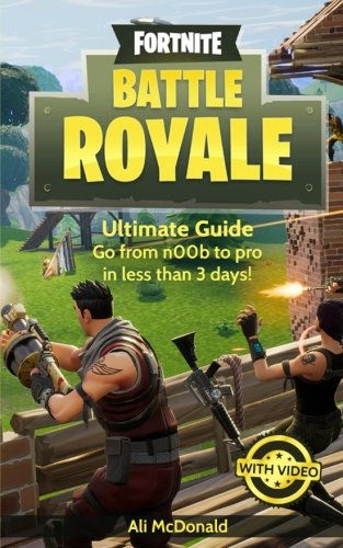 Price comparison product image Fortnite Battle Royale: Ultimate Guide - Go from n00b to pro in less than 3 days!