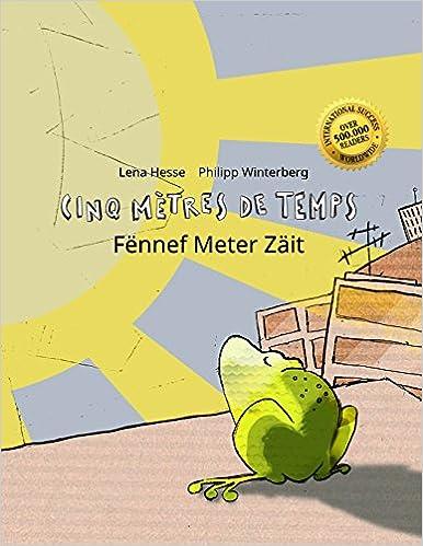 Cinq mètres de temps/Fënnef Meter Zäit: Un livre d'images pour les enfants (Edition bilingue français-luxembourgeois)