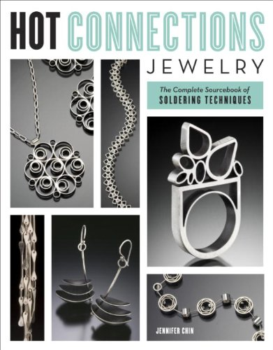 Hot Connections Jewelry: The Complete Sourcebook of Soldering Techniques ()