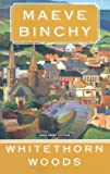 Whitethorn Woods, Maeve Binchy, 1594132453