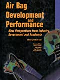 Air Bag Development and Performance, Richard W. Kent, 0768011191