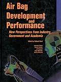 Air Bag Development and Performance, Richard W. Kent, 0768011191