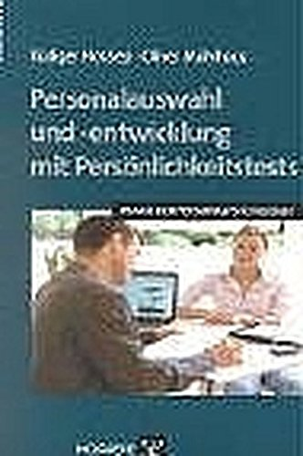 Personalauswahl und-entwicklung mit Persönlichkeitstests (Praxis der Personalpsychologie, Band 9)