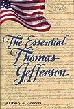 The Essential Thomas Jefferson, Thomas Jefferson, 0517101688