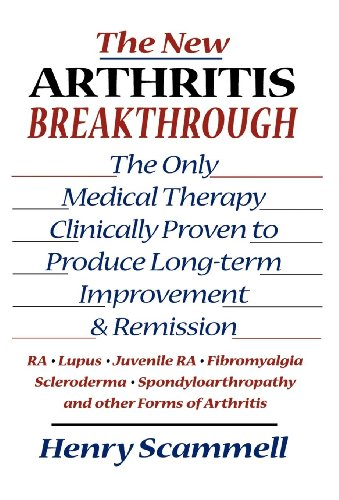 The New Arthritis Breakthrough: The Only Medical Therapy Clinically Proven to Produce Long-term Improvement and Remission of RA, Lupus, Juvenile RS, Fibromyalgia, ... & Other Inflammatory Forms of Arthritis ()