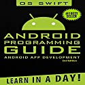 Android: App Development & Programming Guide: Learn In A Day! Audiobook by  Os Swift Narrated by Tom Stewart