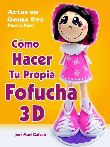 Artes en Goma Eva Paso a Paso Cmo Hacer tu Propia Fofucha 3D