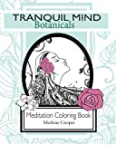 img - for Tranquil Mind : Botanicals: Adult Coloring Book (Volume 1) by Marlene Cooper (2016-04-01) book / textbook / text book