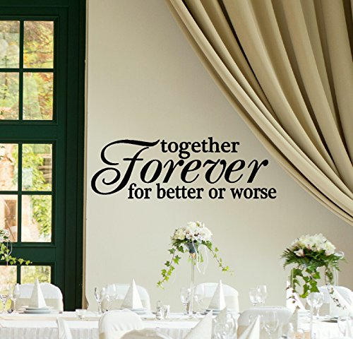 Wall Decor Plus More WDPM3446 Together Forever for Better or Worse Wedding Vinyl Wall Decal Bedroom Quote, 36 x 11