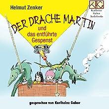 Der Drache Martin und das entführte Gespenst Hörbuch von Helmut Zenker Gesprochen von: Karlheinz Gabor