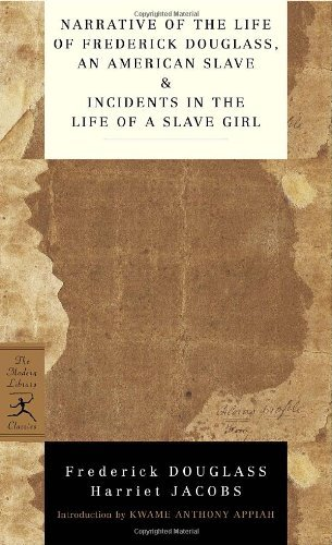 Narrative of the Life of Frederick Douglass, an American Slave & Incidents in the Life of a Slave Girl (Modern Library Mass Market Paperbacks)