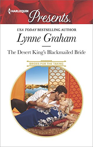 The Desert King's Blackmailed Bride: A scandalous story of passion and romance (Brides for the Taking)
