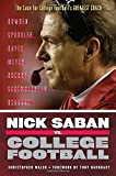 Nick Saban vs. College Football: The Case for College Football's Greatest Coach