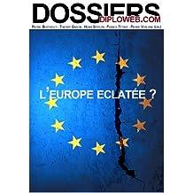L'Europe éclatée ? (Dossiers Diploweb.com t. 1) (French Edition)