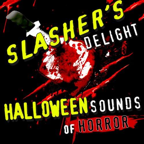 Slasher's Delight - Halloween Sounds of Horror -
