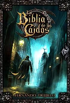 La Biblia de los Caídos (Spanish Edition) by [Sanz, Fernando Trujillo]