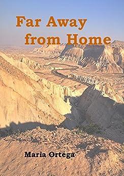 Amazon.com: Far Away from Home eBook: Maria Ortega: Kindle ...