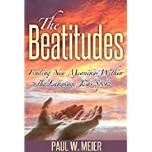 The Beatitudes: Finding New Meanings Within the Language Jesus Spoke