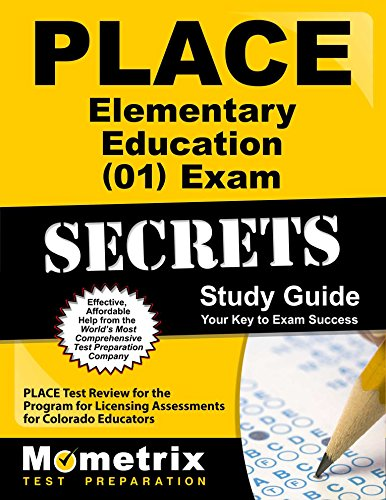 PLACE Elementary Education (01) Exam Secrets Study Guide: PLACE Test Review for the Program for Licensing Assessments for Colorado Educators