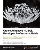 Oracle Advanced PL/SQL Developer Professional Guide, Saurabh Gupta, 1849687226