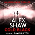 Cold Black Audiobook by Alex Shaw Narrated by David Bufton