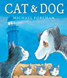 Cat and Dog, Michael Foreman, 1467751243