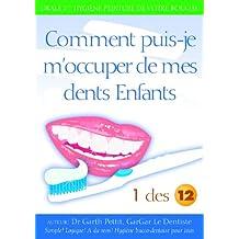 Comment pins-je m'occuper de mes dents Enfants? 1 des 12 (French Edition)