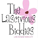 The Lascivious Biddies Live in New York City