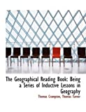 The Geographical Reading Book, Thomas Turner Crampton, 0554743361