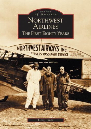 northwest-airlines-the-first-eighty-years-mn-images-of-america-by-geoff-jonesaugust-22-2005-paperbac