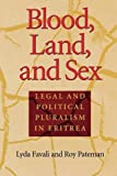 img - for Blood, Land, and Sex: Legal and Political Pluralism in Eritrea book / textbook / text book