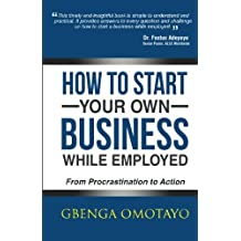 How to Start Your Own Business While Employed: From Procrastination to Action