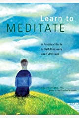 Learn to Meditate: A Practical Guide to Self-Discovery and Fulfillment Paperback