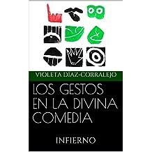 LOS GESTOS EN LA DIVINA COMEDIA: INFIERNO (Spanish Edition)