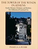 img - for The Tower of the Winds in Athens: Greeks, Romans, Christians, and Muslims: Two Millennia of Continual Use: Memoirs, APS (Vol. 270) book / textbook / text book