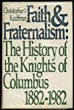 Faith and Fraternalism, Christopher J. Kauffman, 006014940X