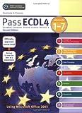 Pass ECDL4: Using Microsoft Office 2003: Modules 1-7, Revised Edition (Payne-Gallway Pass ECDL)