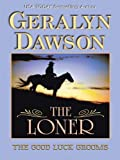 The Loner, Geralyn Dawson, 1410409457