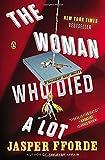 The Woman Who Died a Lot: A Thursday Next Novel