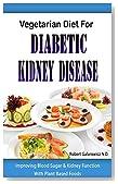 Vegetarian Diet For Diabetic Kidney Disease - Improving Blood Sugar & Kidney Function With Plant Based Foods