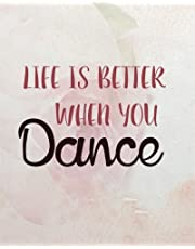 Life is better when you dance: 8' x 10'' Dancing Blank Ruled Lined Notebook Notepad Journal To-Do-List Book Planner Lined Composition Book Gift Dancer Ballet Cards