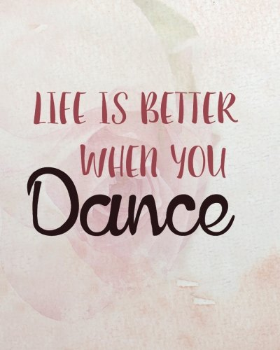 Life is better when you dance: 8' x 10'' Dancing Blank Ruled Lined Notebook Notepad   Journal To-Do-List Book Planner Lined Composition Book   Gift ... Lined  ()