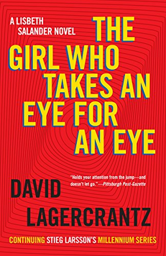 The Girl Who Takes an Eye for an Eye: A Lisbeth Salander novel, continuing Stieg Larsson's Millennium Series (Millennium Series Book 5)