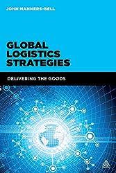 Global Logistics Strategies: Delivering the Goods