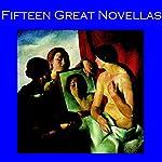 Fifteen Great Novellas | Joseph Conrad,Thomas Hardy,Arthur Conan Doyle,Robert Louis Stevenson,D. H. Lawrence,H. Rider Haggard,John Buchan