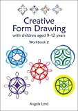 Creative Form Drawing with Children Aged 10-12 Years: Workbook 2 (Education)